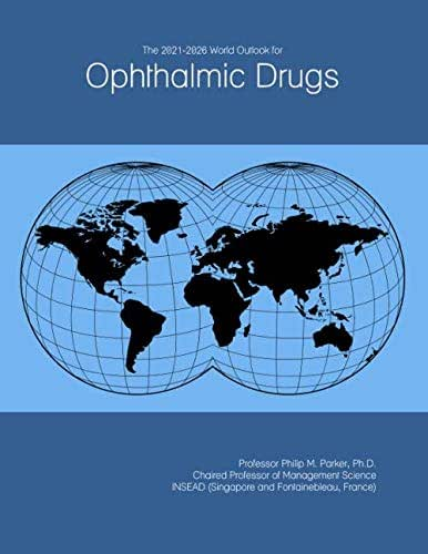 The 2021-2026 World Outlook for Ophthalmic Drugs