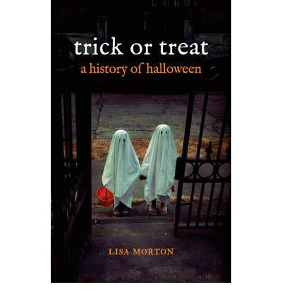 By Lisa Morton - Trick or Treat: A History of Halloween (2012-10-30) [Hardcover] -