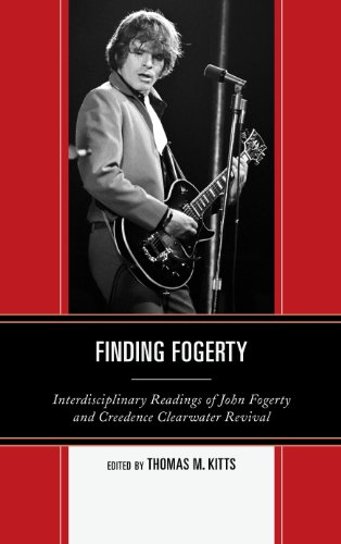 Finding Fogerty: Interdisciplinary Readings of John Fogerty and Creedence Clearwater Revival