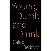 Young, Dumb and Drunk