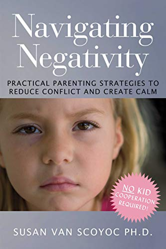 Practical Strategies For Parenting >> Amazon Com Navigating Negativity Practical Parenting Strategies To