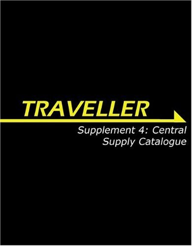 Traveller Supplement 4: Central Supply Catalogue (Traveller Sci-Fi Roleplaying) ebook