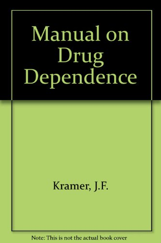 Manual on Drug Dependence (Colección Linguística) (Spanish Edition) J.F. Kramer