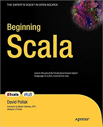 Beginning Scala: David Pollak: 9781430219897: Amazon com: Books