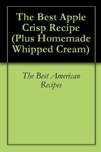 The Best Apple Crisp Recipe (Plus Homemade Whipped Cream)