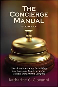 Book The Concierge Manual: The Ultimate Resource for Building Your Concierge and/or Lifestyle Management Company 4th (fourth) , Four Edition by Giovanni, Katharine C. (2012)