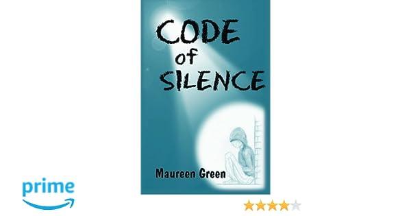 Amazon com: Code of Silence (9781502332899): Maureen E Green, Judith