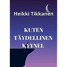 Kuten täydellinen kyynel (Finnish Edition)