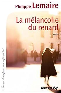 La mélancolie du renard, Lemaire, Philippe