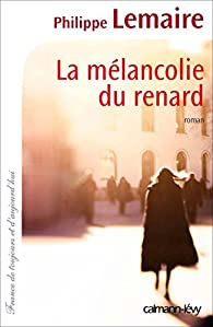 La Mélancolie du renard par Philippe Lemaire