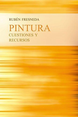Descargar Libro Pintura, Cuestiones Y Recursos Rubén Fresneda