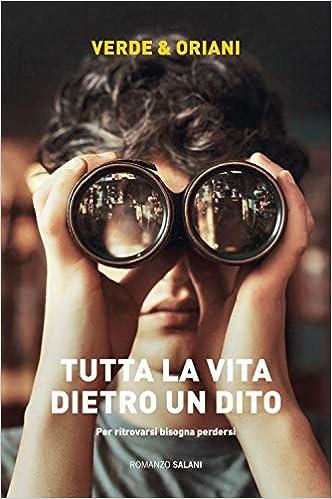 Amazon.it: Tutta la vita dietro un dito - Verde, Carmen, Oriani, Alex -  Libri