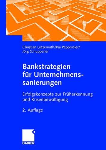 Bankstrategien für Unternehmenssanierungen: Erfolgskonzepte zur Früherkennung und Krisenbewältigung