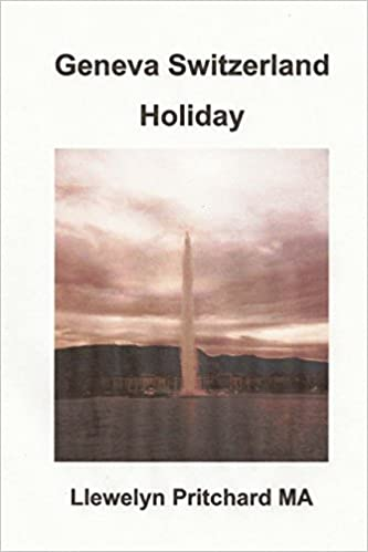 Geneva Switzerland Holiday (The Illustrated Diaries of Llewelyn Pritchard MA) (Volume 4) (Bengali Edition)