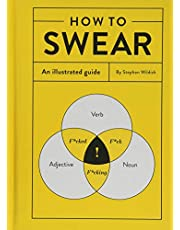 How to Swear: An Illustrated Guide (Dictionary for Swear Words, Funny Gift, Book About Cursing)