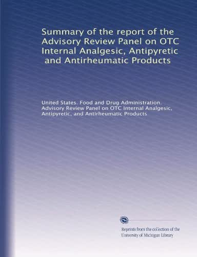 Summary of the report of the Advisory Review Panel on OTC Internal Analgesic, Antipyretic, and Antirheumatic Products