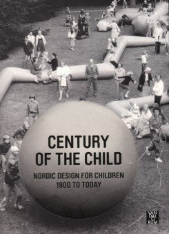 Century Of The Child - Nordic Design For Children 1900 To Today