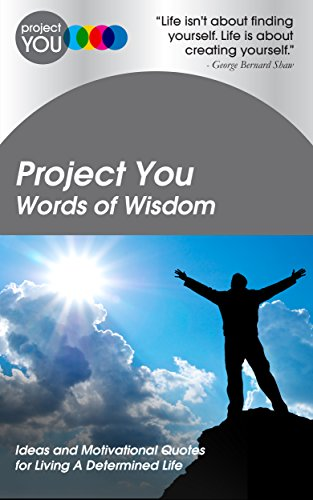 Project You Words Of Wisdom Ideas And Motivational Quotes For