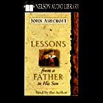 Lessons from a Father to His Son | John Ashcroft