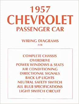 1957 Chevrolet Car Wiring Diagram Manual Reprint: Chevrolet: Amazon on 1957 chevy truck wiring diagram, 1955 chevy wiring diagram, 1957 chevy fuse box diagram,