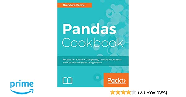 Pandas Cookbook: Recipes for Scientific Computing, Time Series