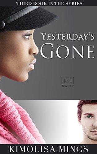 Yesterday's Gone (BWWM Interracial Romance Novella) (Lovers & Friends Book 3)