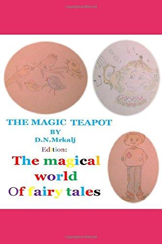 The magic teapot (The magical world of fairy tales)
