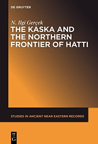 The Kaska and the Northern Frontier of Hatti (Studies in Ancient Near Eastern Records (Saner))