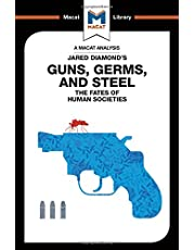 An Analysis of Jared Diamond's Guns, Germs & Steel: The Fate of Human Societies