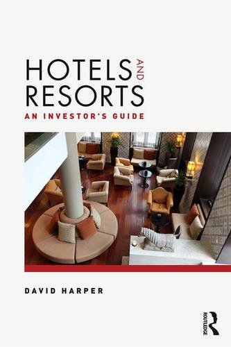 Hotels and Resorts: An investor's guide by Routledge
