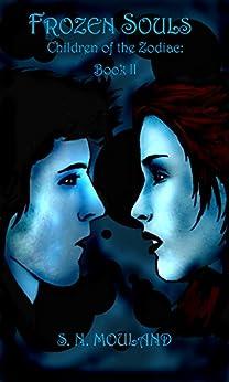 Frozen Souls: Children of the Zodiac: Book 2 by [Mouland, Steven]