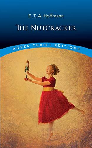 The Nutcracker (Dover Thrift Editions) (Nutcracker Holiday Ornaments)