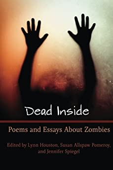 Dead Inside: Poems and Essays About Zombies