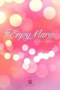 #EnjoyMarie par Lopez