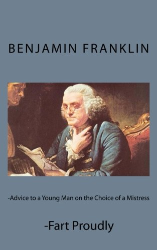 Advice to a Young Man on the Choice of a Mistress and Fart Proudly pdf