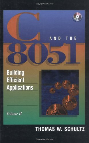 C and the 8051: Building Efficient Applications