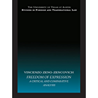 Freedom of Expression: A critical and comparative analysis (UT Austin Studies in Foreign and Transnational Law)