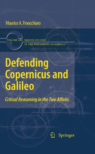 Defending Copernicus and Galileo: Critical Reasoning in the Two Affairs: 280 (Boston Studies in the Philosophy and History of Science) Pdf