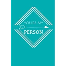 You're My Person: Lined Blank Journal with Inspirational Quotes Inside