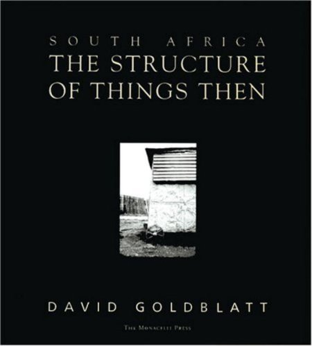 South Africa: The Structure of Things Then by Brand: The Monacelli Press