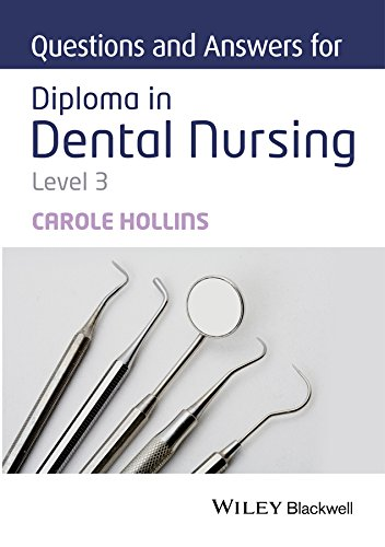 Questions and Answers for Diploma in Dental Nursing, Level 3 Pdf