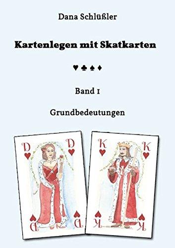 Kartenlegen mit Skatkarten Band I: Grundbedeutungen