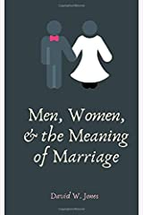 Men, Women, and the Meaning of Marriage Paperback