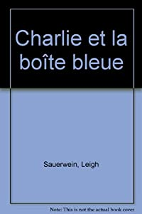 """Afficher """"Charlie et la boîte bleue"""""""