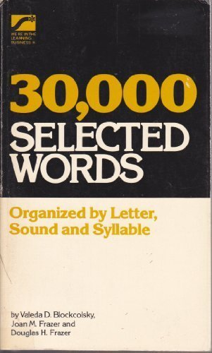 30,0000 Selected Words: Organized by Letter, Sound, and Syllable