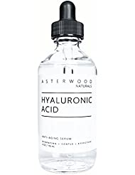 Hyaluronic Acid Serum 4 oz - 100% Pure Organic HA - Anti Aging Anti Wrinkle - Original Face Moisturizer for Dry Skin & Fine Lines - Leaves Skin Full & Plump ASTERWOOD NATURALS Dropper Bottle