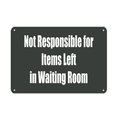 Not Responsible for Items Left in Waiting Room Aluminum Metal Sign 24 in x 18 in Custom Warning & Saftey Sign Pre-drilled Holes for Easy mounting