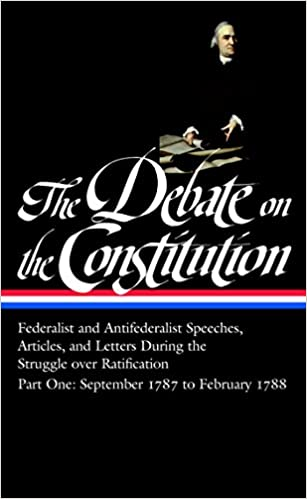 The Debate on the Constitution Part 1: Federalist and