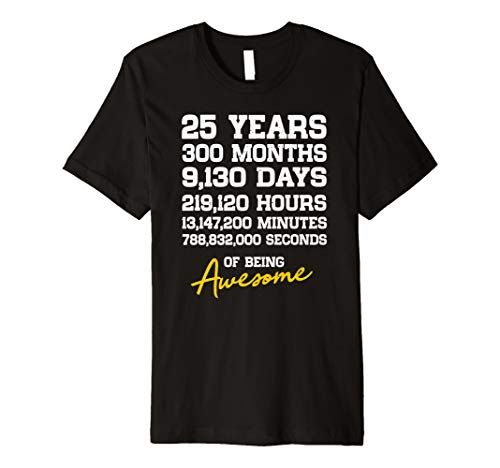 25th Birthday 25 Years Old Being Awesome Anniversary Premium T-Shirt ()
