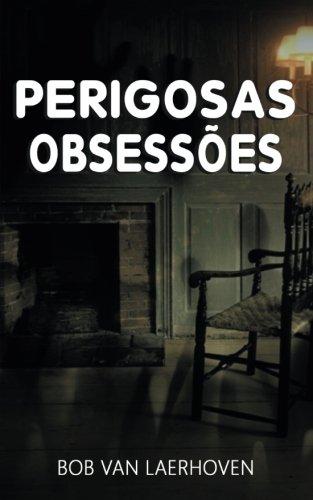 perigosas obsessões (Portuguese Edition)